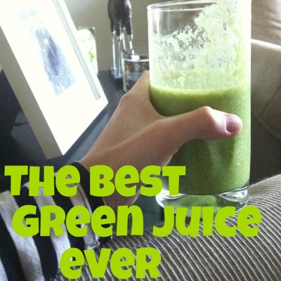 The Best Green Juice Ever