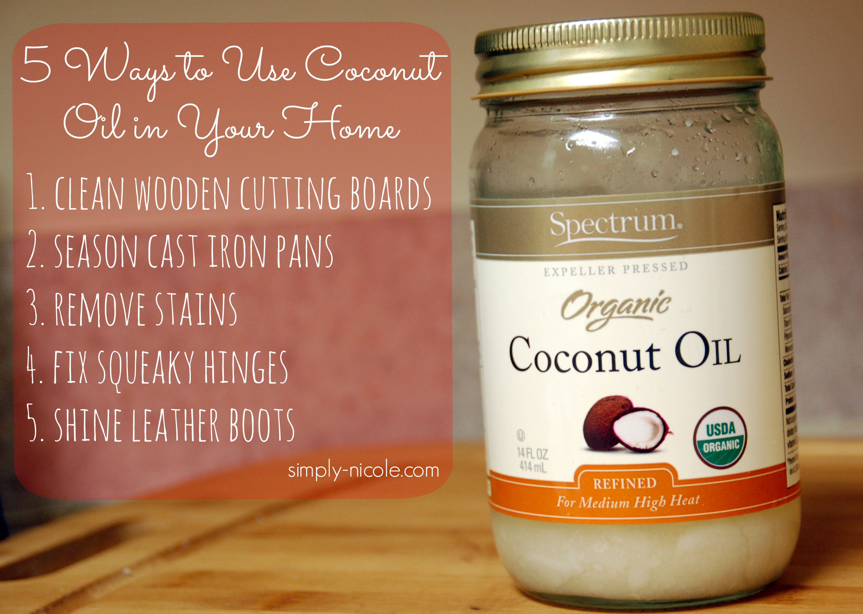 5 Ways to Use Coconut Oil in Your Home at simply-nicole.com