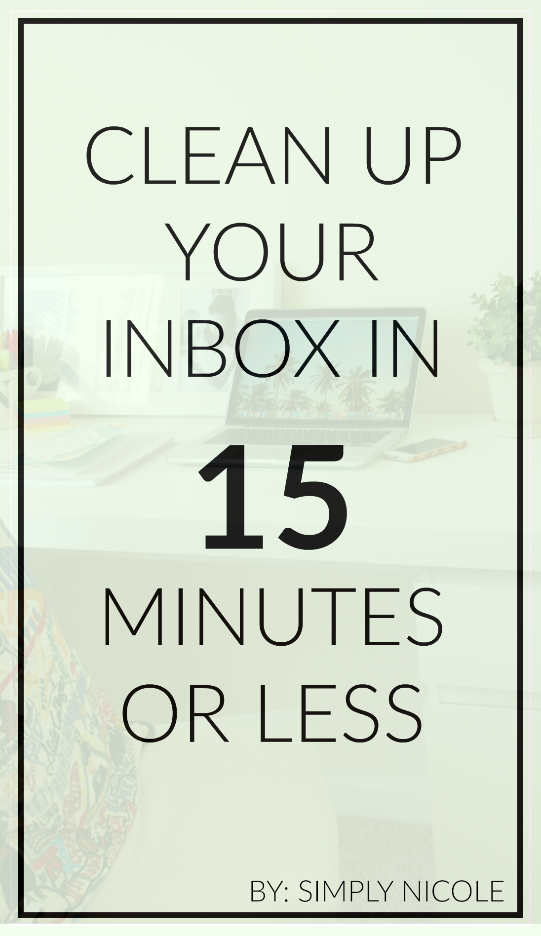 Clean up your inbox in 15 minutes or less