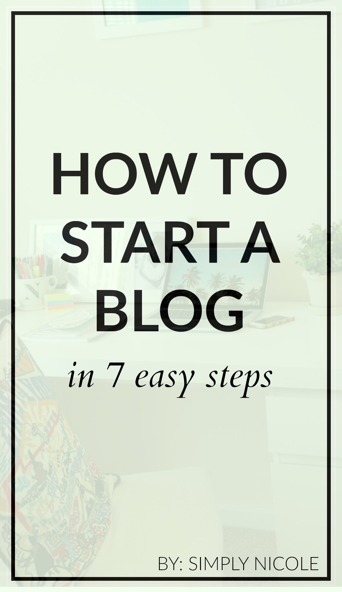 How to Start a Blog in 7 Easy Steps