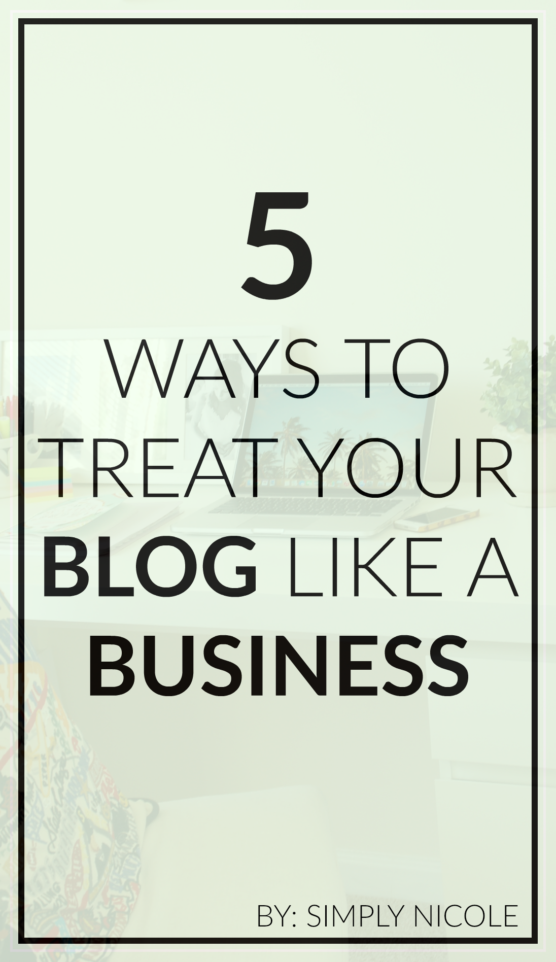 5 Ways to Treat Your Blog Like a Business