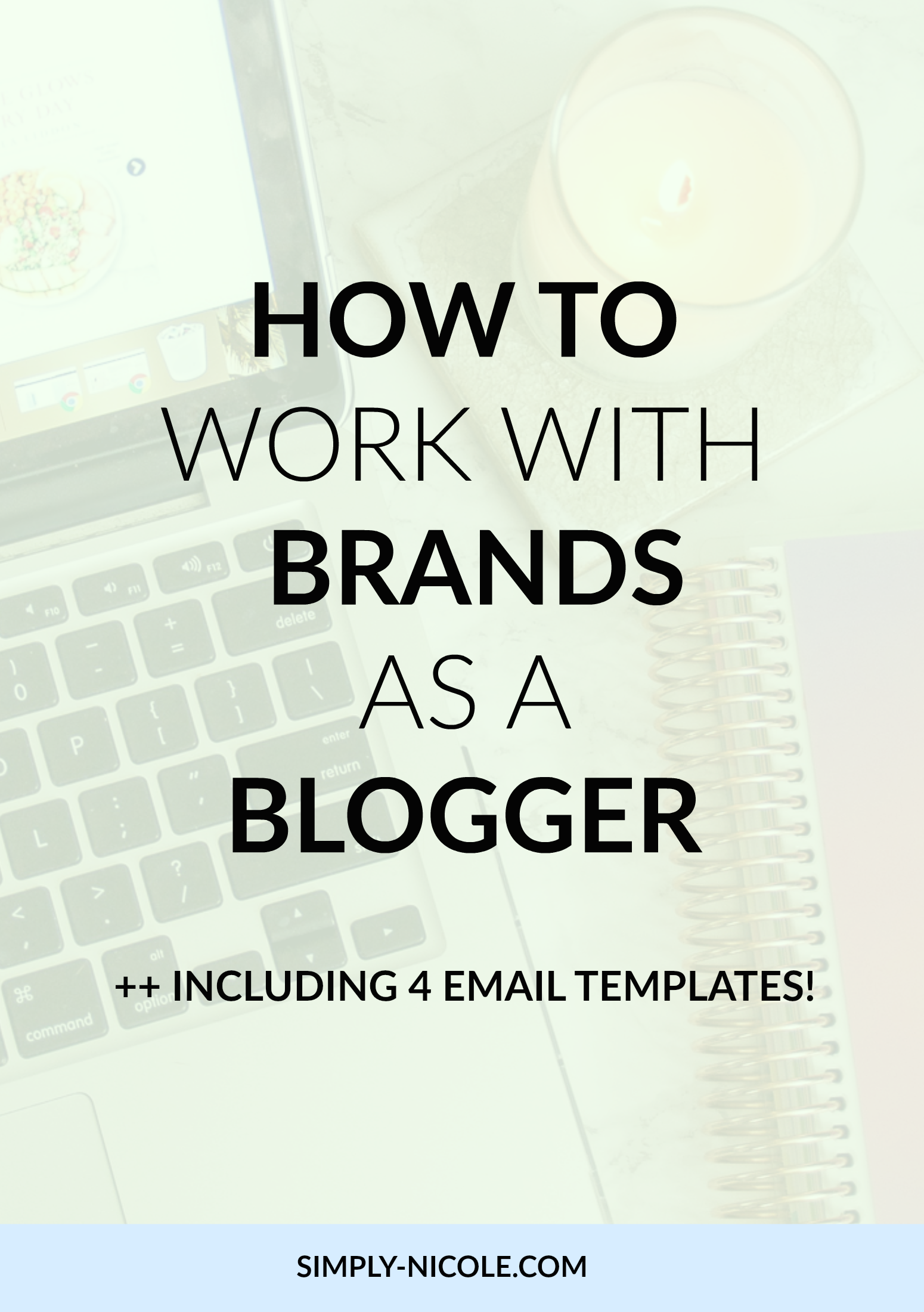 How to work with brands as a blogger via simply-nicole.com
