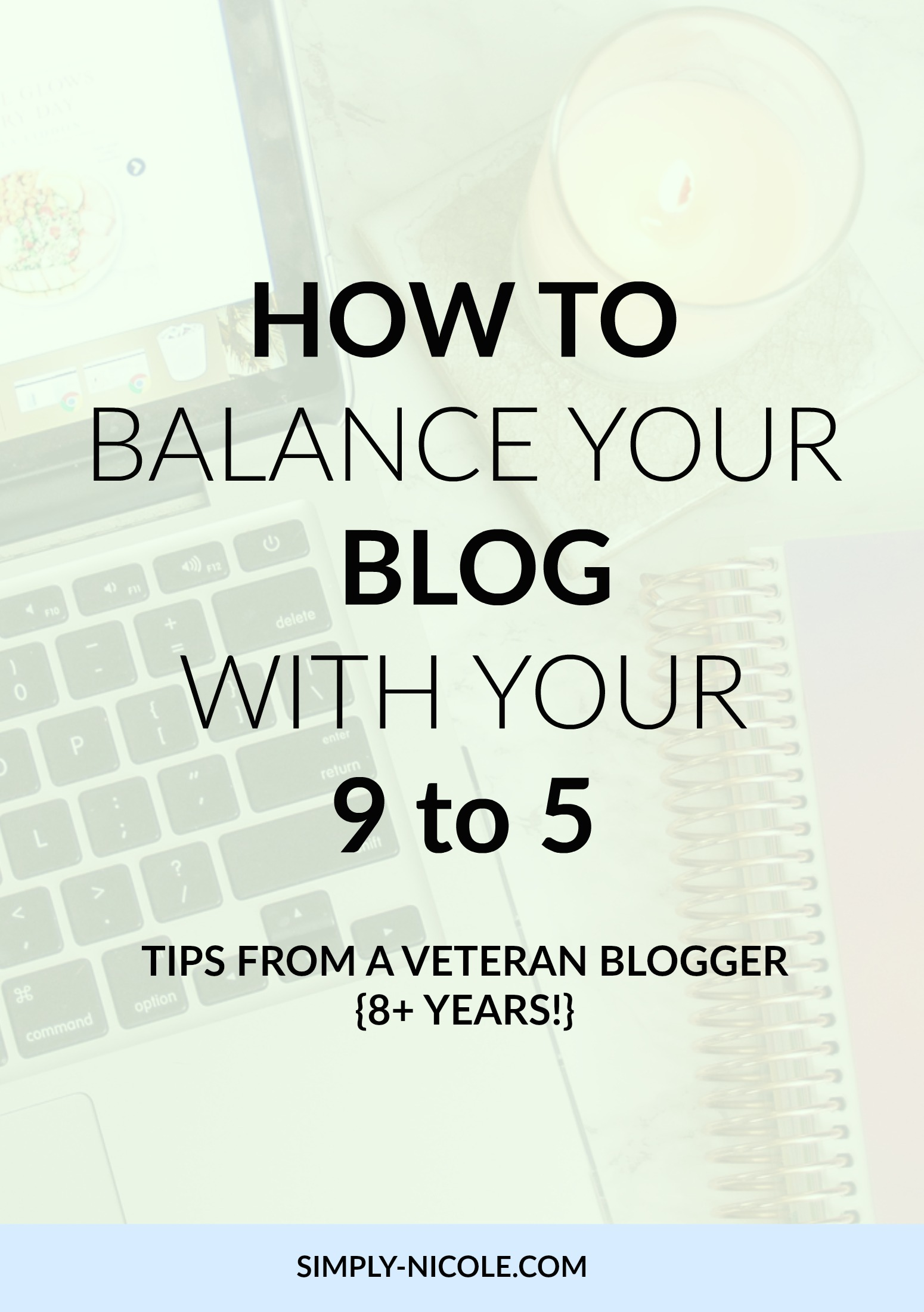 Tips for balancing your blog with your full time job